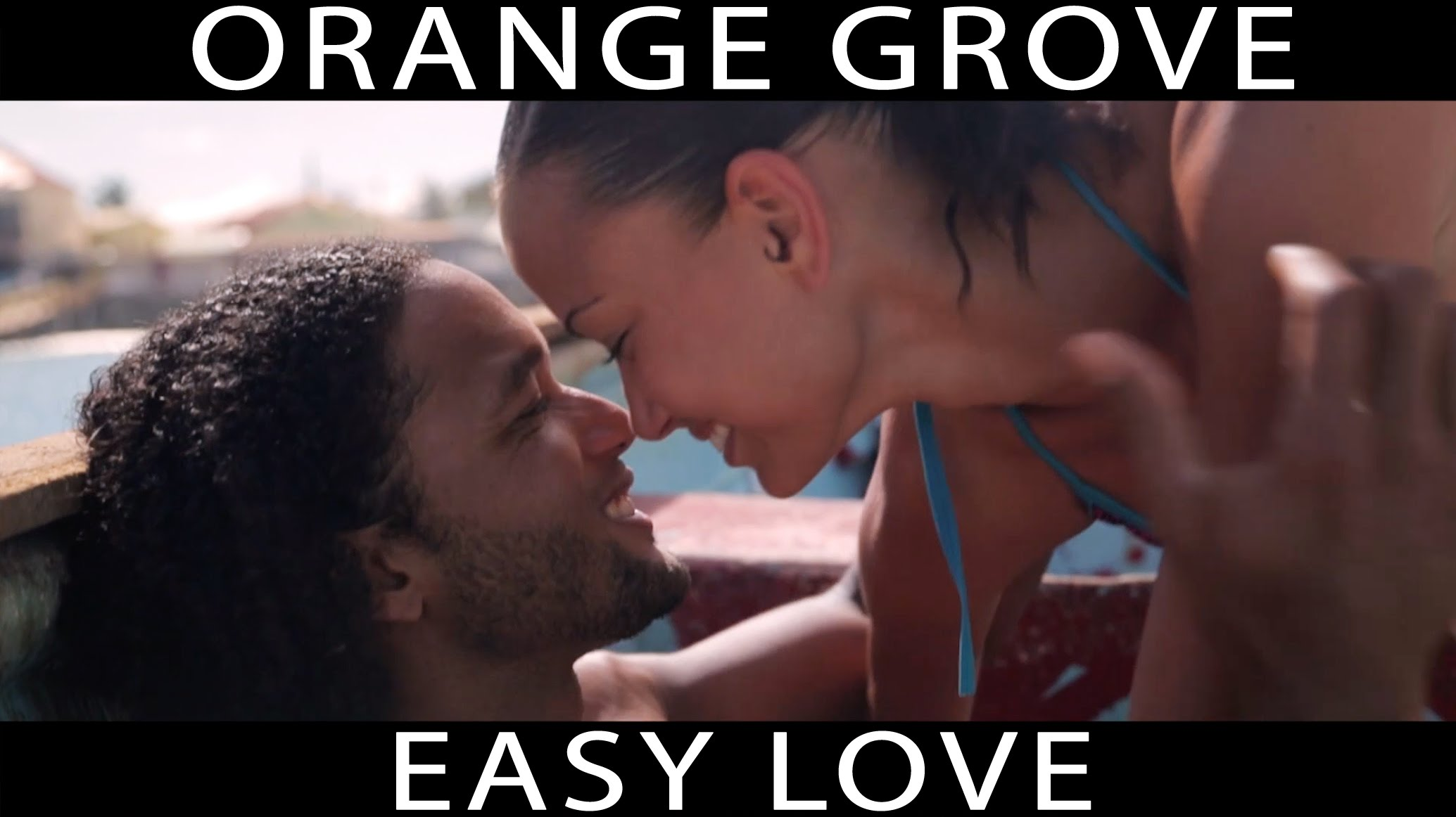 Orange Grove - Easy Love [2/3/2015]