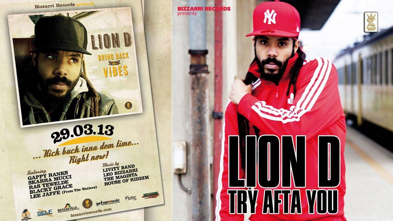 Lion D - Try Afta You [3/18/2013]