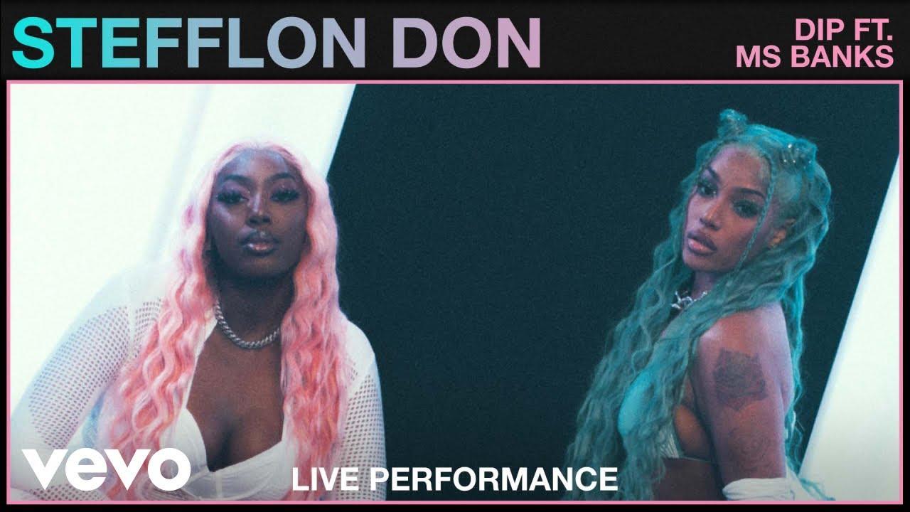 Stefflon Don feat. Ms Banks- Dip (Live - Vevo Studio Performance) [8/25/2021]