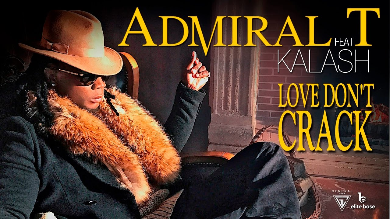 Admiral T feat. Kalash - Love Don't Crack [1/1/2017]