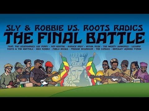 Sly & Robbie vs. Roots Radics - The Final Battle (Trailer) [12/22/2018]