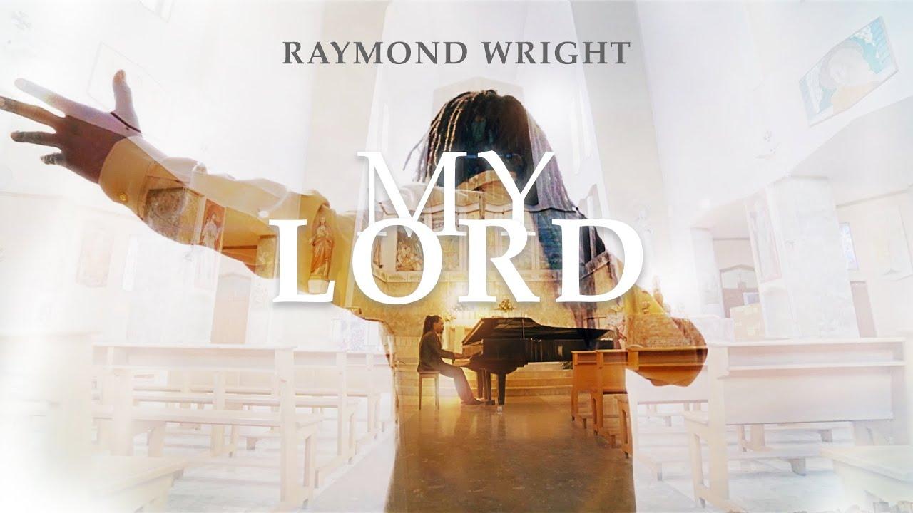 Raymond Wright - My Lord [11/19/2019]