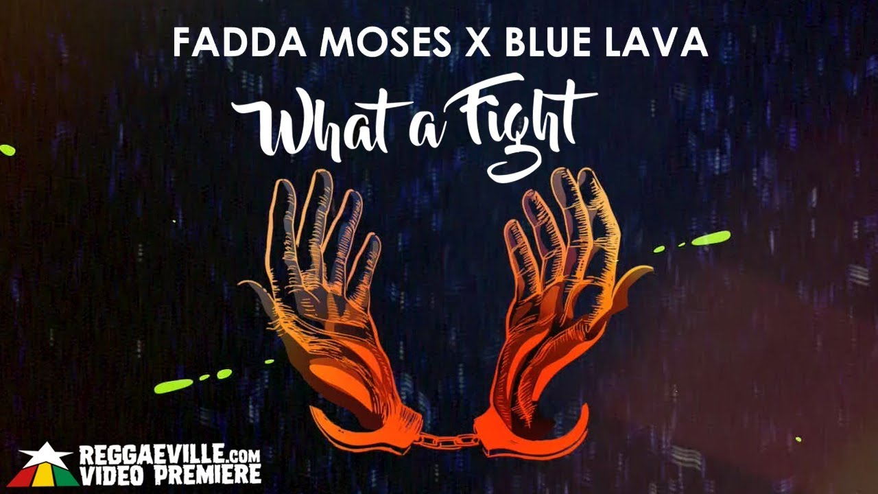 Fadda Moses & Blue Lava - What a Fight (Lyric Video) [12/7/2018]