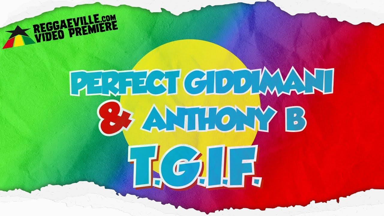 Perfect Giddimani & Anthony B - T.G.I.F. (Lyric Video) [6/12/2021]