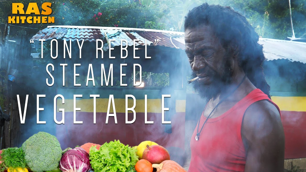 Ras Kitchen - Tony Rebel Steamed Vegetable, Rasta Style! [5/10/2019]
