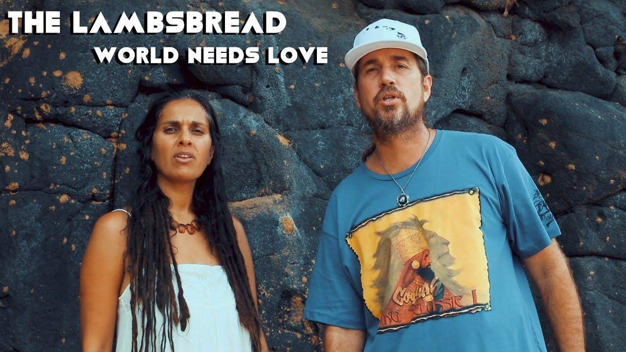 The Lambsbread - World Needs Love [3/15/2018]