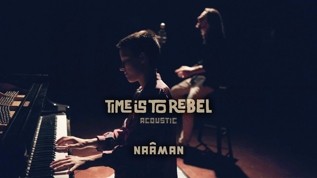 Naâman - Time Is to Rebel (Acoustic) [4/14/2021]