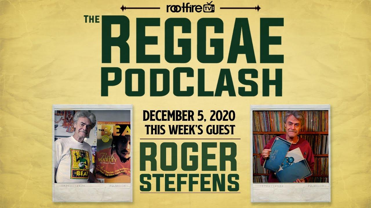 Roger Steffens @ The Reggae PodClash [12/5/2020]