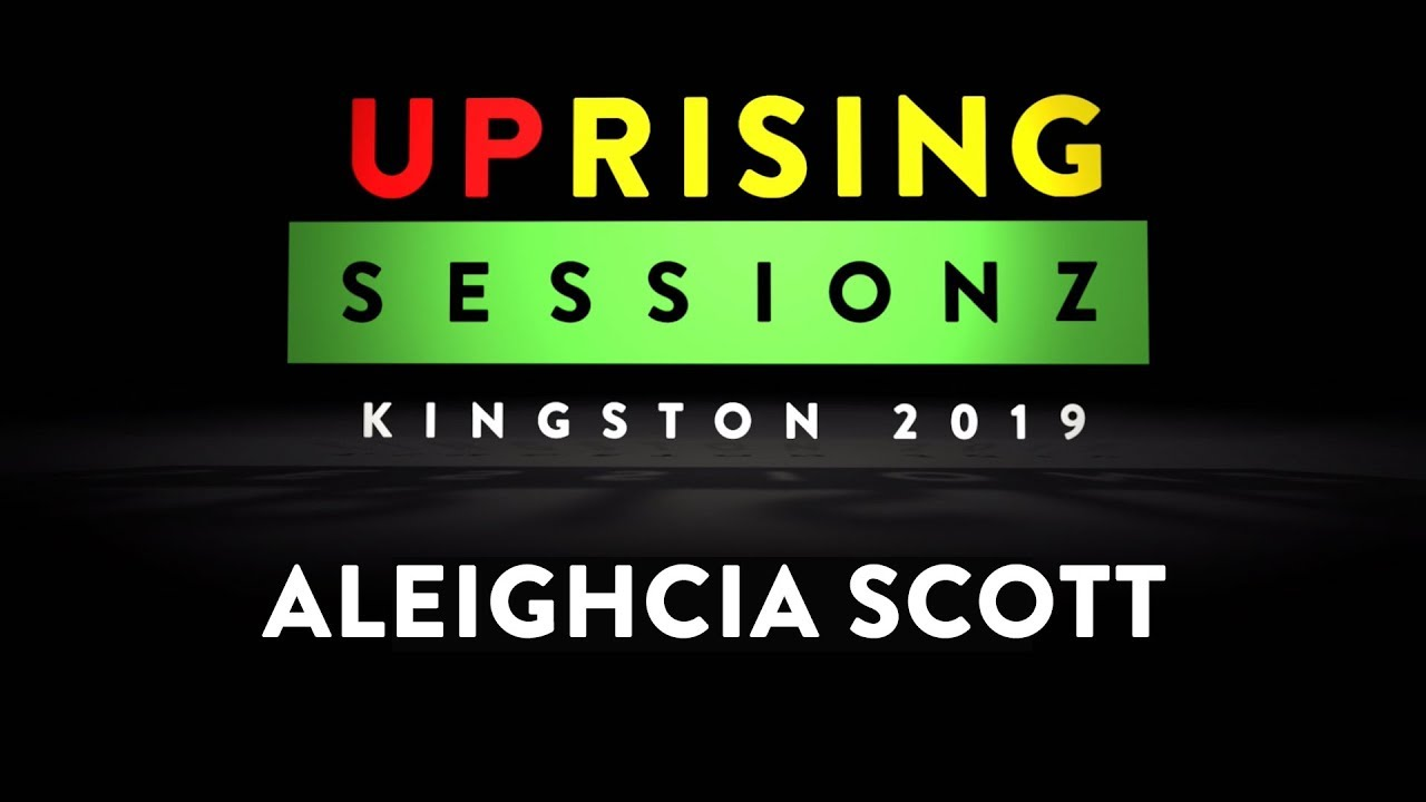 Aleighcia Scott - The Uprising Sessionz in Kingston, Jamaica [5/29/2019]