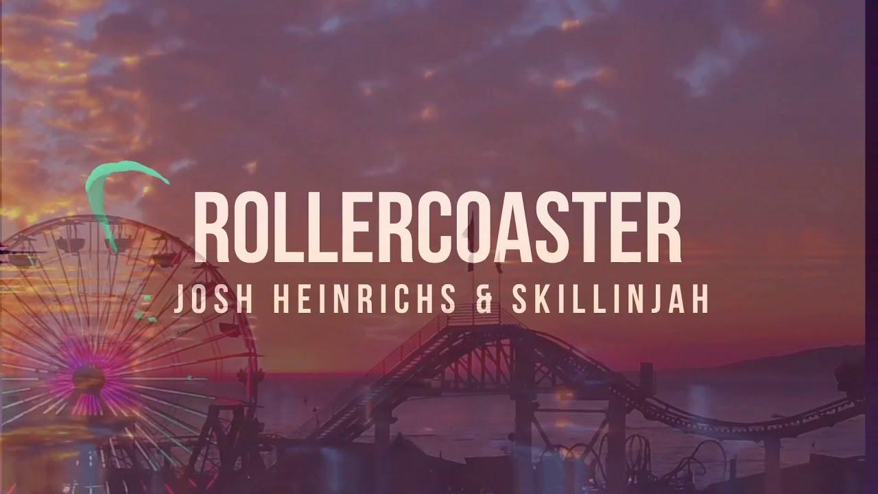 Josh Heinrichs & SkillinJah - Rollercoaster (Lyric Video) [1/3/2021]