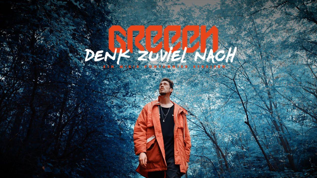 GReeeN - Denk Zuviel Nach [11/8/2019]