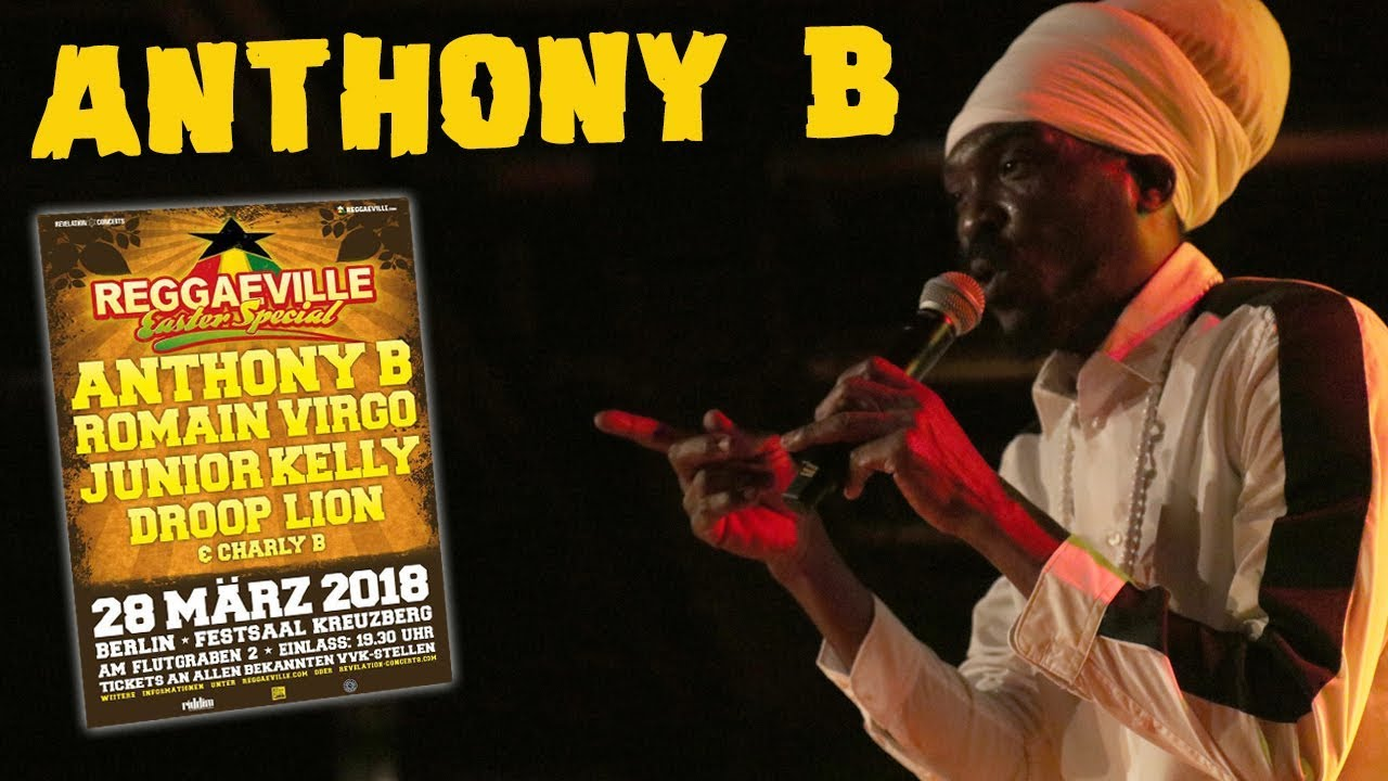 Anthony B & House Of Riddim in Berlin, Germany @ Reggaeville Easter Special 2018 [3/28/2018]