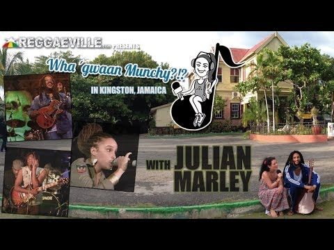Wha' Gwaan Munchy?!? #9 with Julian Marley [2/7/2014]