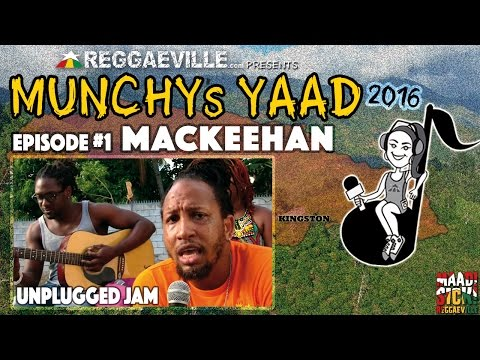 Mackeehan - Miss You Bad | Unplugged Jam @ Munchy's Yaad 2016 - Episode #1 [3/16/2016]