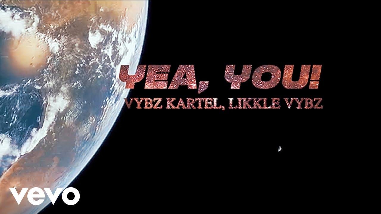 Vybz Kartel & Likkle Vybz - Yea You [2/28/2021]