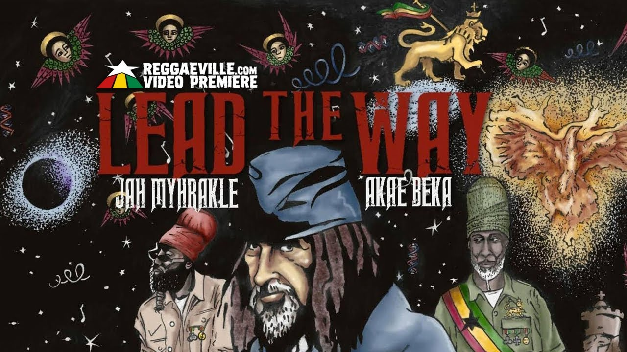Jah Myhrakle feat. Akae Beka - Lead The Way (Lyric Video) [2/20/2019]