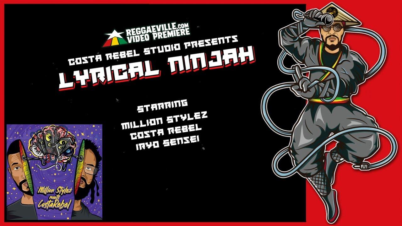 Million Stylez & Costa Rebel - Lyrical NinJah (Lyric Video) [4/23/2021]