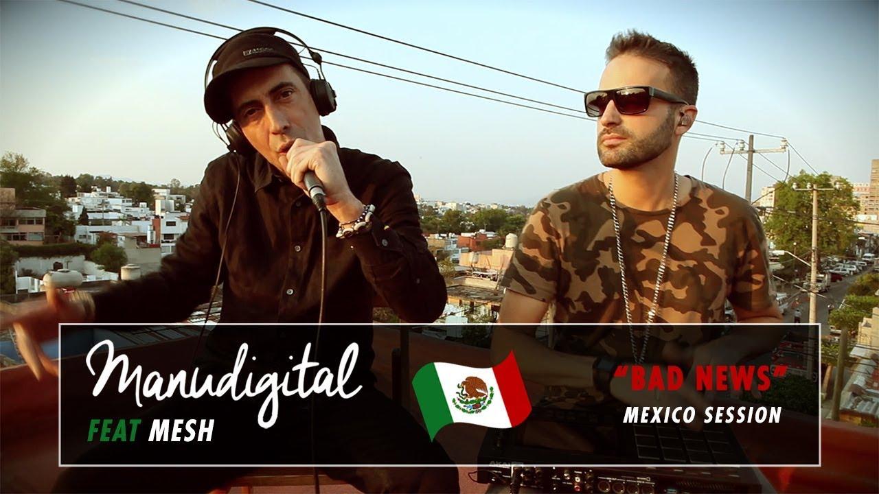ManuDigital feat. Mesh - Bad News (Mexico Session) [12/20/2019]