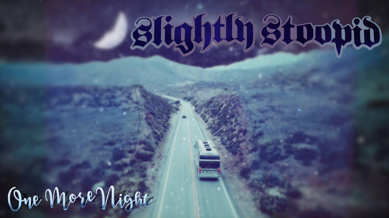 Slightly Stoopid - One More Night [7/1/2019]
