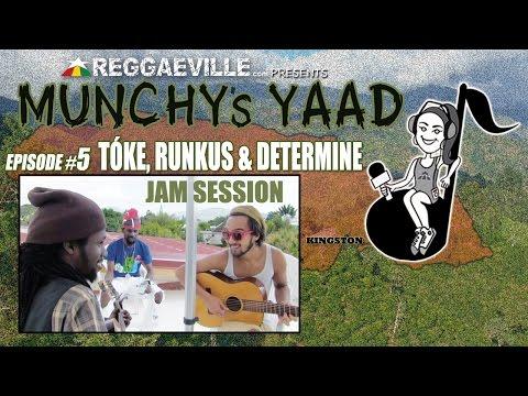 Tòke, Runkus & Determine - Jam Session @ Munchy's Yaad #5 [6/12/2015]