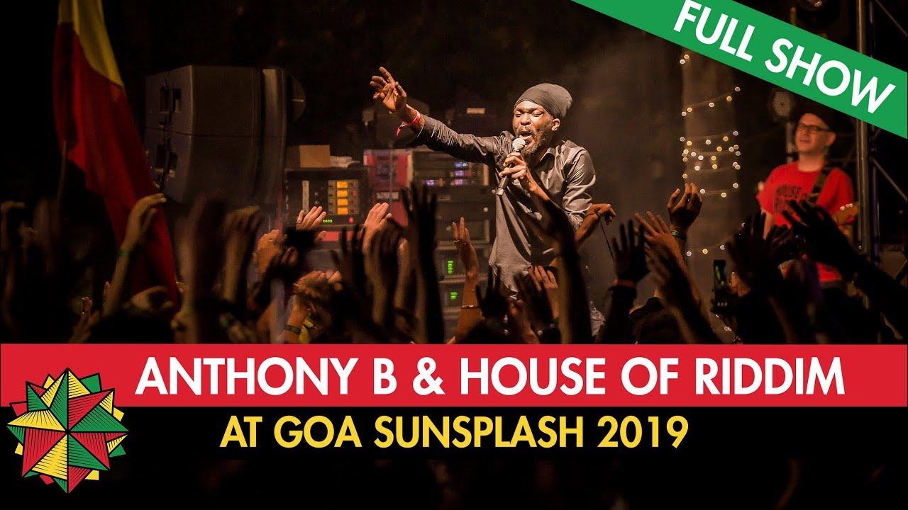 Anthony B & House Of Riddim @ Goa Sunsplash 2019 (Full Show) [1/13/2019]