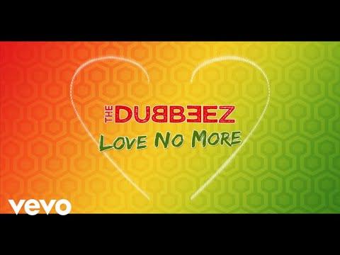 The Dubbeez - Love No More (Lyric Video) [12/12/2017]