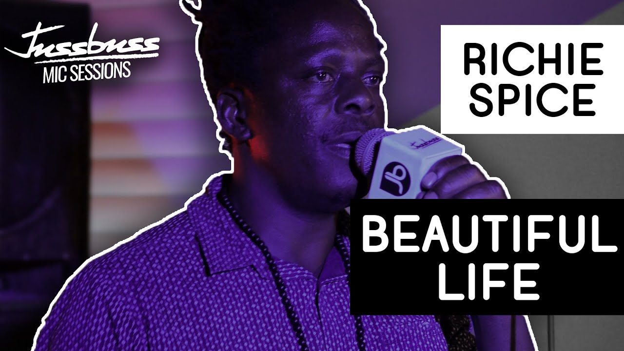 Richie Spice - Beautiful Life @ Jussbuss Mic Sessions [8/20/2019]