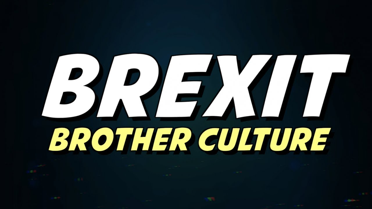 Brother Culture - Brexit (Lyric Video) [1/17/2020]